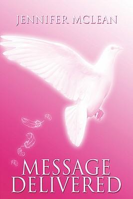 Message Delivered  by  Jennifer Mclean