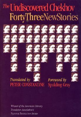 Undiscovered Chekhov: Forty-Three New Stories  by  Anton Chekhov