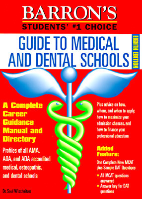 Guide to Medical and Dental Schools  by  Saul Wischnitzer