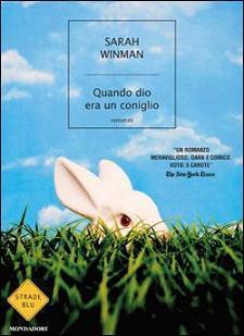 Quando dio era un coniglio Sarah Winman