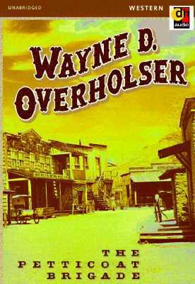 The Petticoat Brigade  by  Wayne D. Overholser