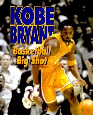 Kobe Bryant: Basketball Big Shot Jeff Savage