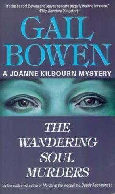 The Wandering Soul Murders (A Joanne Kilbourn Mystery #3)  by  Gail Bowen