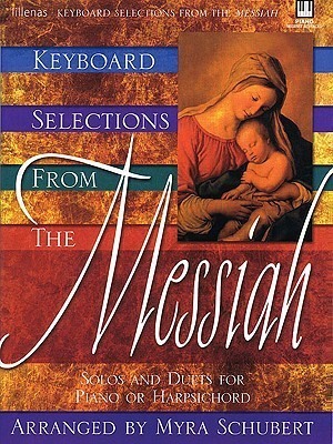 Keyboard Selections from the Messiah: Solos and Duets for Piano or Harpsichord  by  Georg Friedrich Händel