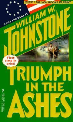 Triumph in the Ashes (Ashes, #26)  by  William W. Johnstone