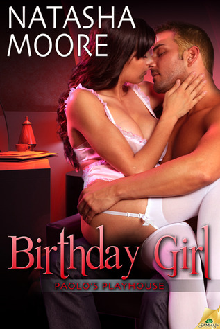 Birthday Girl (Paolo's Playhouse, #3) Natasha Moore