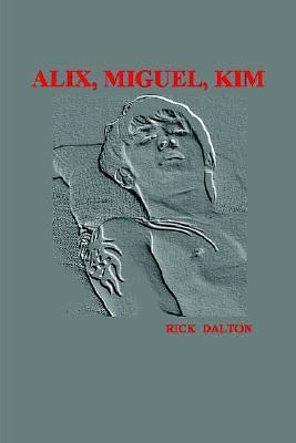 Alix, Miguel, Kim  by  Rick Daltonx