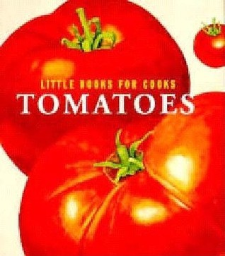 Tomatoes  by  Deri Reed