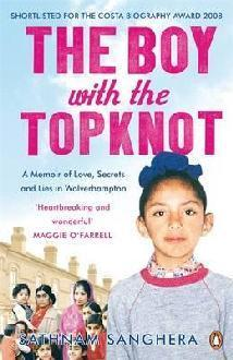 Boy with the Topknot: A Memoir of Love, Secrets and Lies in Wolverhampton  by  Sathnam Sanghera