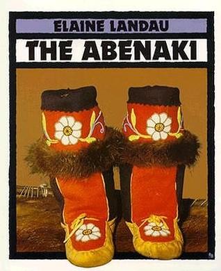 The Abenaki (Indians Of The Americas , No 1) Elaine Landau