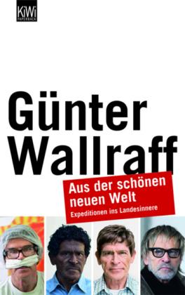 Aus Der Schönen Neuen Welt  by  Günter Wallraff