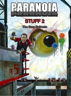 Paranoia: Stuff 2 - The Grey Subnets Allen Varney
