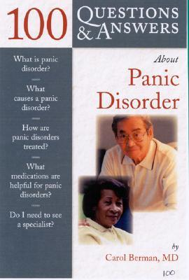 100 Q&A About Panic Disorder (100 Questions & Answers) Carol W. Berman
