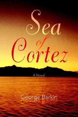 Sea Of Cortez  by  George Barkin