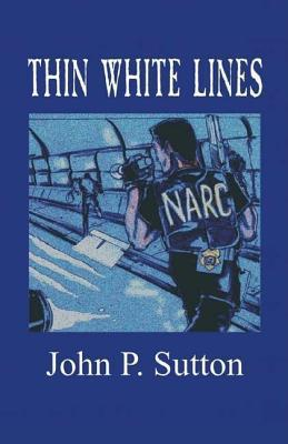 Thin White Lines John P. Sutton