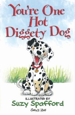 Youre One Hot Diggety Dog  by  Suzy Spafford