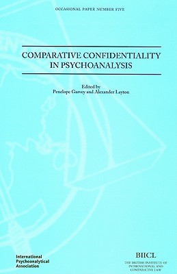 Comparative Confidentiality In Psychoanalysis  by  Penelope Garvey