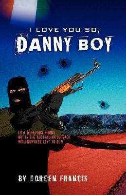 I Love You So, Danny Boy  by  Doreen Francis
