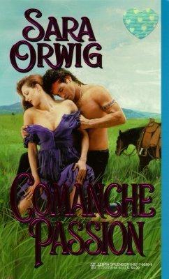 Comanche Passion (Comanche, #3)  by  Sara Orwig