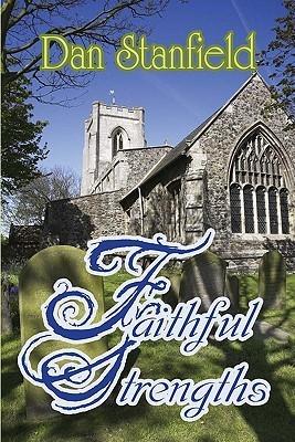 Faithful Strengths  by  Dan Stanfield