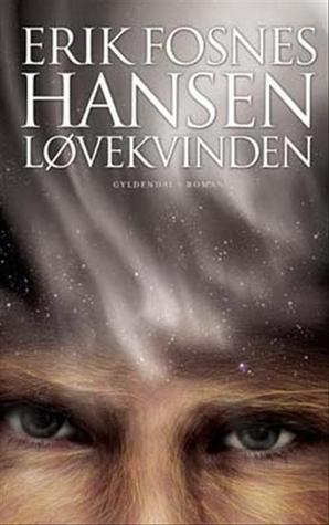 Løvekvinden  by  Erik Fosnes Hansen