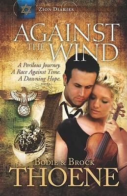 Against the Wind Bodie Thoene