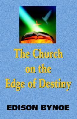 The Church on the Edge of Destiny Edison Bynoe