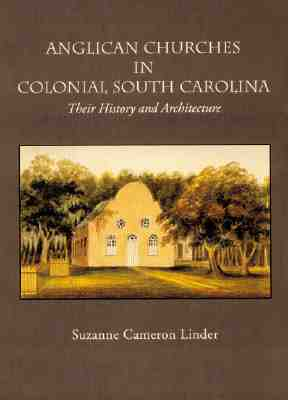 Anglican Churches in Colonial South Caro Suzanne Cameron Linder Hurley