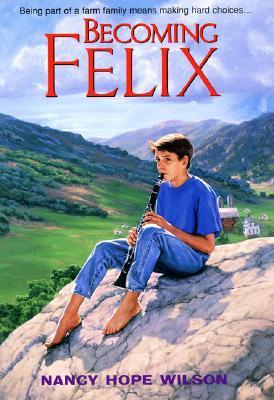 Becoming Felix (An Avon Camelot Book) Nancy Hope Wilson