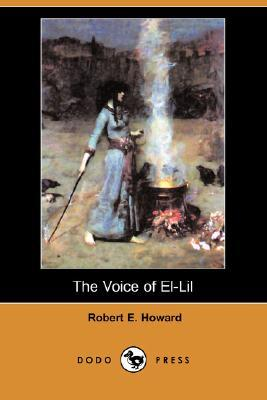 The Voice of El-Lil  by  Robert E. Howard