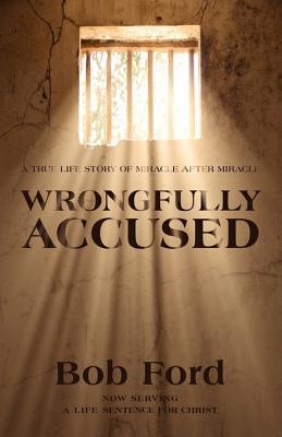 Wrongfully Accused Bob Ford