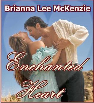 Enchanted Heart Brianna Lee McKenzie