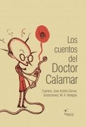 Los cuentos del Doctor Calamar José Andrés Gómez
