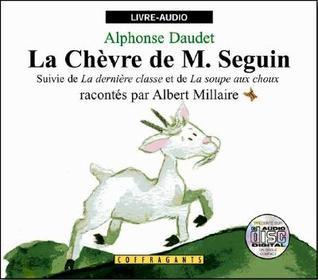 La Chevre de M. Seguin  by  Alphonse Daudet