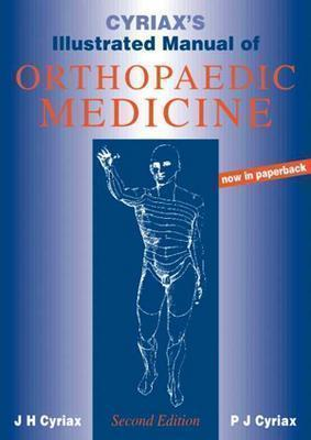 Cyriaxs Illustrated Manual Of Orthopaedic Medicine  by  James Henry Cyriax