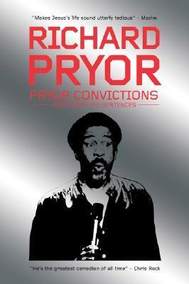 Pryor Convictions: And Other Life Sentences  by  Richard Pryor
