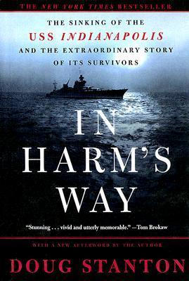 In Harms Way: The Sinking Of The Uss Indianapolis Doug Stanton
