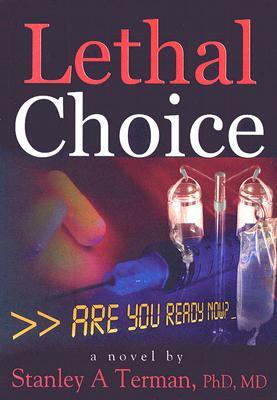 Lethal Choice  by  Stanley A. Terman