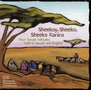 Four Somali Folktales Read in Somali and English: Sheekoy, Sheeko, Sheeko Xariira  by  Minnesota Humanities Commission
