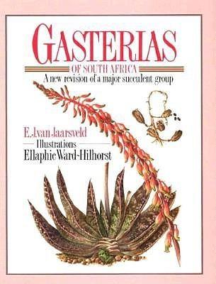 Gasterias Of South Africa: A New Revision Of A Major Succulent Group Ernst J. Van Jaarsveld