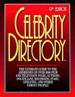 Celebrity Directory 9th: Where to Reach Over 9,000 Movie/TV Stars and Other Famous People Axiom Information Resources