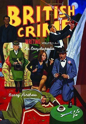 British Crime Writing: An Encyclopedia [Volume Two] Barry Forshaw