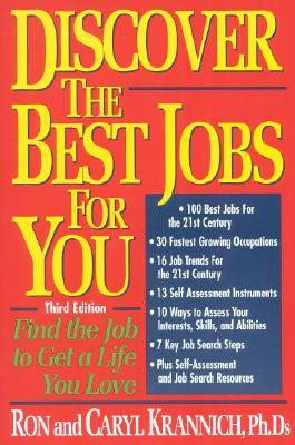 Discover The Best Jobs For You!: Find The Job To Get A Life You Love Ron Krannich
