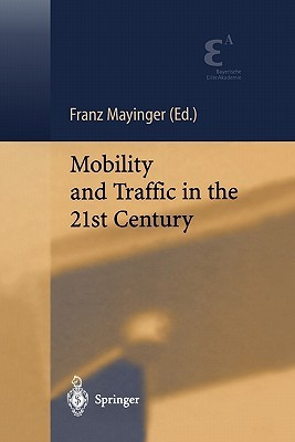 Mobility and Traffic in the 21st Century  by  Franz Mayinger