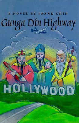 Gunga Din Highway Frank Chin