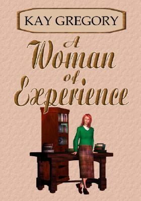 A Woman Of Experience  by  Kay Gregory