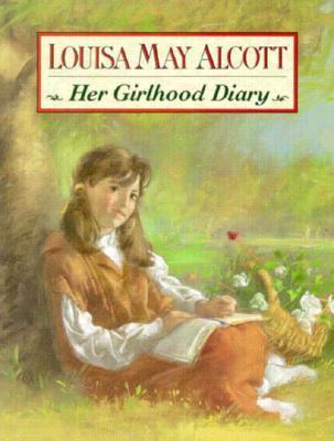 Louisa May Alcott: Her Girlhood Diary  by  Cary Ryan