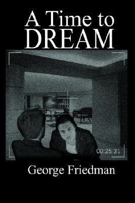 A Time to Dream  by  George Friedman