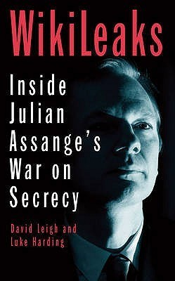 The End Of Secrecy: The Rise And Fall Of Wiki Leaks  by  David Leigh