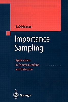 Importance Sampling: Applications In Communications And Detection  by  Rajan Srinivasan